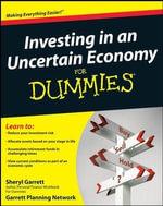Investing In An Uncertain Economy For Dummies - Sheryl Garrett