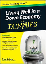 Living Well In A Down Economy For Dummies : For Dummies - Tracy L. Barr
