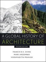 A Global History of Architecture : 2nd Edition - Francis D. K. Ching