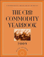 The CRB Commodity Yearbook 2009 2009 :  The Best Way to Get Rid of Practically Everything... - Commodity Research Bureau