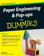 Paper Engineering And Pop-ups For Dummies : For Dummies (Lifestyles Paperback) - Rob Ives