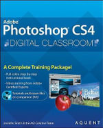 Photoshop CS4 Digital Classroom : Wiley Desktop Editions - Jennifer Smith