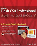 Flash CS4 Professional Digital Classroom : Digital Classroom - Fred Gerantabee