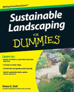 Sustainable Landscaping For Dummies - Owen E. Dell