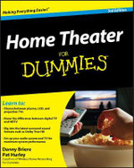 Home Theater For Dummies, 3rd Edition : Culinary Educations from the World's Greatest Chef... - Danny Briere