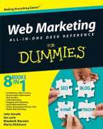 Web Marketing All-in-One Desk Reference For Dummies - John Arnold
