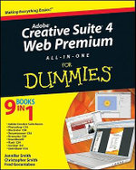 Adobe Creative Suite 4 Web Premium All-In-One For Dummies - Damon A. Dean