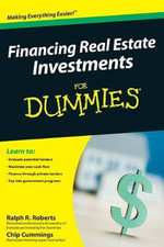 Financing Real Estate Investments For Dummies - Ralph R. Roberts