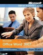 77-601 : Microsoft Office Word 2007 - MOAC