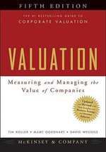 Valuation, Fifth Edition : Measuring and Managing the Value of Companies - McKinsey & Company, Inc.
