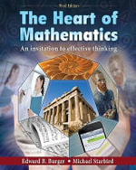 The Heart of Mathematics : An Invitation to Effective Thinking - Edward B. Burger