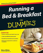 Running A Bed And Breakfast For Dummies - Mary White