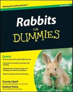 Rabbits For Dummies, 2nd Edition : FOR DUMMIES (PETS) - Connie Isbell
