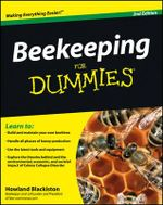 Beekeeping For Dummies, 2nd Edition :  How to Harvest Your Livestock & Wild Game - Howland Blackiston