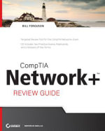 CompTIA Network+ Review Guide : (Exam N10-004) - Bill Ferguson