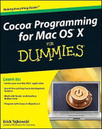Cocoa Programming For Mac OS X For Dummies - Erick Tejkowski