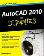 AutoCAD 2010 For Dummies - David Byrnes