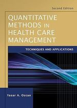 Quantitative Methods in Health Care Management : Techniques and Applications - Yasar A. Ozcan