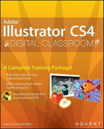 Illustrator CS4 Digital Classroom : Digital Classroom - Aquent Creative Team