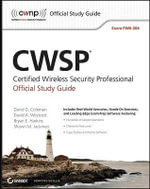 CWSP Certified Wireless Security Professional Official Study Guide : Exam PW0-204 - David D. Coleman