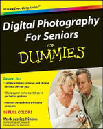 Digital Photography For Seniors For Dummies - Mark Justice Hinton