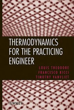 Thermodynamics for the Practicing Engineer : Essential Engineering Calculations Series - Louis Theodore