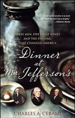 Dinner at Mr.Jefferson's : Three Men, Five Great Wines, and the Evening That Changed America - Charles A. Cerami