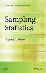 Sampling Statistics : Wiley Series in Survey Methodology - Wayne A. Fuller