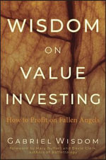 Wisdom on Value Investing : How to Profit on Fallen Angels - Gabriel Wisdom