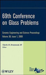 69th Conference on Glass Problems : A Collection of Papers Presented at the 69th Conference on Glass Problems, the Ohio State University, Columbus, Ohi - Charles H. Drummond III
