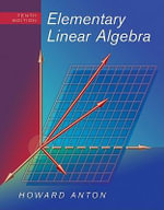 Elementary Linear Algebra : 10th Edition - Howard Anton