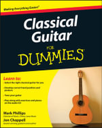 Classical Guitar For Dummies : For Dummies - Jon Chappell