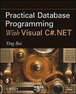 Practical Database Programming with Visual C#.NET - Ying Bai