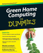 Green Home Computing For Dummies : For Dummies - Woody Leonhard