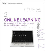 The Online Learning Idea Book: v. 2 : Proven Ways to Enhance Technology-Based and Blended Learning