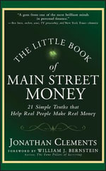 The Little Book of Main Street Money : 21 Simple Truths That Help Real People Make Real Money - Jonathan Clements