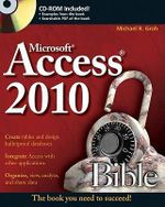 Access 2010 Bible : Bible (Wiley) - Michael R. Groh