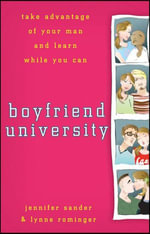 Boyfriend University : Take Advantage of Your Man and Learn While You Can - Jennifer Sander