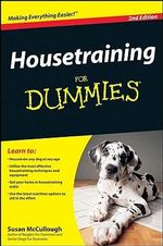 Housetraining For Dummies, 2nd Edition : For Dummies - Susan McCullough
