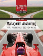 Managerial Accounting : Tools for Business Decision Making - Jerry J. Weygandt