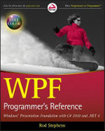 WPF Programmer's Reference : Windows Presentation Foundation with C# 2010 and .Net 4 - Rod Stephens