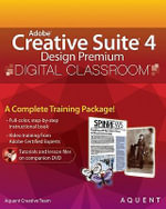 Adobe Creative Suite 4 Design Premium Digital Classroom : Digital Classroom - Aquent Creative Team