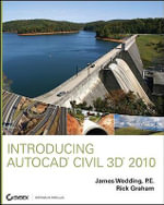 Introducing AutoCAD Civil 3D 2010 - James Wedding, P.E.