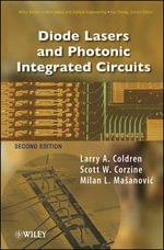 Diode Lasers and Photonic Integrated Circuits : Wiley Series in Microwave and Optical Engineering - L. A. Coldren