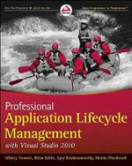 Professional Application Lifecycle Management with Visual Studio 2010 : Toward Cyber-Physical Society - Mickey Gousset