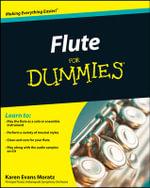 Flute For Dummies : For Dummies - Karen Evans Moratz