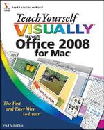 Teach Yourself Visually Office 2008 for Mac : Teach Yourself VISUALLY (Tech) - Paul McFedries
