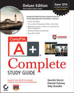 CompTIA A+ Complete Deluxe Study Guide : Exams 220-701 (Essentials) and 220-702 (Practical Application) - Quentin Docter