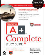 CompTIA A+ Complete Study Guide : Exams 220-701 (Essentials) and 220-702 (Practical Application) - Quentin Docter
