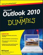 Outlook 2010 For Dummies : For Dummies (Computers) - Bill Dyszel
